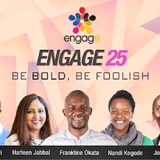 Engage 25: Be Bold, Be Foolish