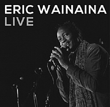 Eric Wainaina  Live 2nd Edition
