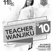 Teacher Wanjiku Celebrating 10 Years In Comedy