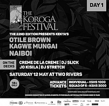 DAY 1: The Koroga Festival 22nd Edition: SATURDAY 12th May